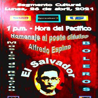 Homenaje al poeta clásico, Alfredo Espino * El Salvador