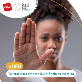 Transformação Digital CBN #80 - Twitter: ferramenta do setembro amarelo ajuda contra violência doméstica