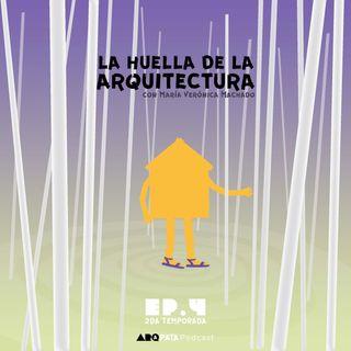 T2E4: La huella de la arquitectura con Verónica Machado