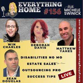 156 LIVE: Disabilities No Mo, Estate Sales, Outsourcing, Success For Business