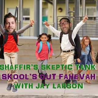 #307: Skool's Out Fa'Evah (@JayLarsonComedy)