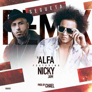 El Alfa Ft Nicky Jam - Segueta (Official Remix 2016)