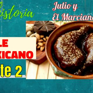 Segmento historico: El mole Mexicano 2