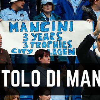 La storica Premier League vinta da Roberto Mancini al Manchester City