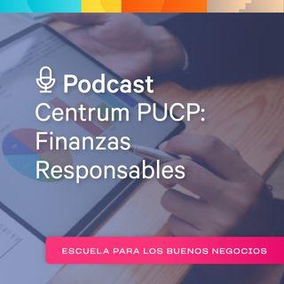 """Centrum PUCP : Finanzas Responsables - """"Importancia de las utilidades en los negocios"""""""