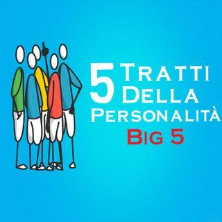 I 5 Tratti Della Personalità - The Big Five