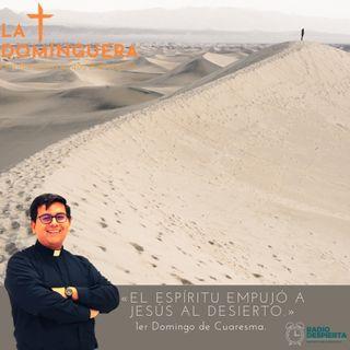 """""""El Espíritu lo empujó al desierto"""""""