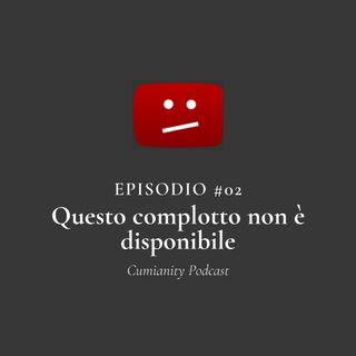 Episodio #02 - Questo complotto non è disponibile