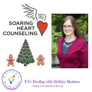 E57: Dealing with Holiday Madness