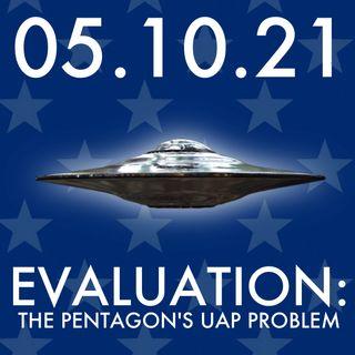 Evaluation: The Pentagon's UAP Problem | MHP 05.10.21.