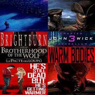 Week 118: (John Wick: Chapter 3 - Parabellum (2019), Brightburn (2019), Brotherhood of the Wolf (2001), Warm Bodies (2013))