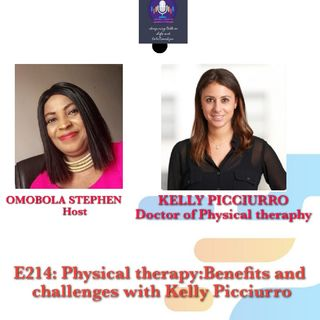 E214: Physical Therapy: Benefits And Challenges With Kelly Picciurro