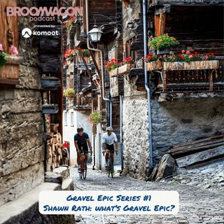 Shawn Rath: What's Gravel Epic? #GravelEpic