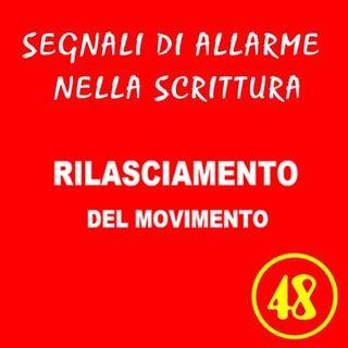48 - Rilasciamento del movimento - Segnali di allarme nella scrittura - Ursula Avè - Lallemant