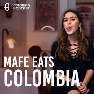 Mafe Eats Colombia in English y Español! - Episode 42