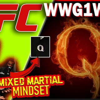 Mixed Martial Mindset: Q Infiltrates The UFC!