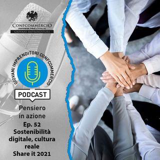"""#52 """"Sostenibilità digitale, cultura reale – Share it 2021"""""""