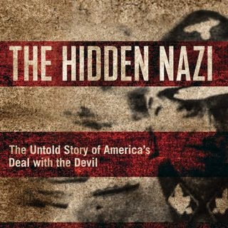 America's Deal With The Devil - The Most Powerful Nazi You Have Never Heard Of | Dean Reuter