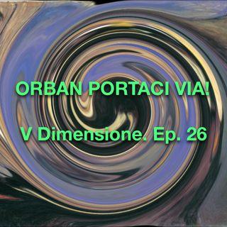 Orban, portami via! Giro del mondo attraverso il virus - V dimensione - s01e26