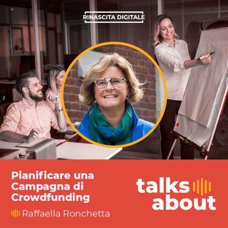 Episodio 26 - Come pianificare una campagna di Crowdfunding - Raffaella Ronchetta