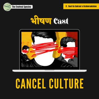 भीषण Cast Episode 5: Cancel Culture