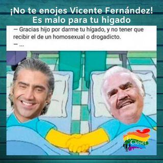 ¡No te enojes Vicente Fernández! es malo para tu higado