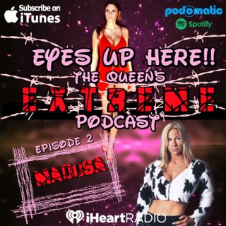 Eyes Up Here!! Episode 2: The Fun Continues With Madusa