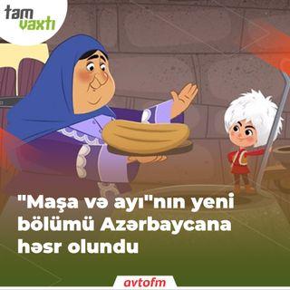 """""""Maşa və ayı""""nın yeni bölümü Azərbaycana həsr olundu   Tam vaxtı #133"""
