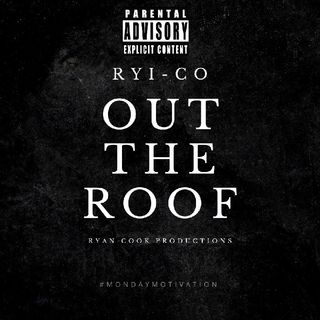 Ryi-Co - Out The Roof (prod. ruiop) official audio