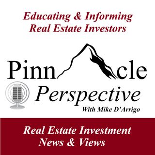 Pinnacle Perspective episode 91--Is real estate still a good investment