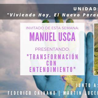 UNIDAD:  Entrevista Manuel Usca -  Transformacion con Entendimiento