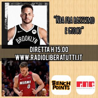 Bench Points - P27 - Nba fra razzismo e gioco