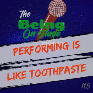 Performing is Like Toothpaste