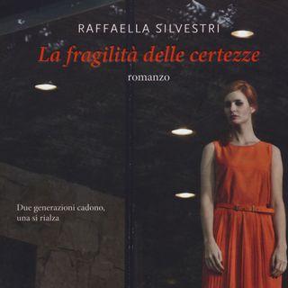 """Raffaella Silvestri """"La fragilità delle certezze"""""""