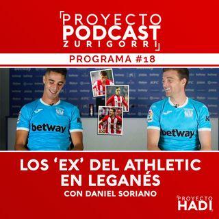 Programa #18 - Los 'ex' del Athletic en Leganés, con Daniel Soriano