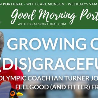 PODCAST 600! Fatter or fitter? Olympic coach Ian Turner returns to Good Morning Portugal!