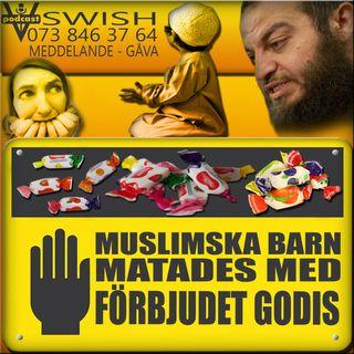 MUSLIMSKA BARN MATADES MED FÖRBJUDET GODIS