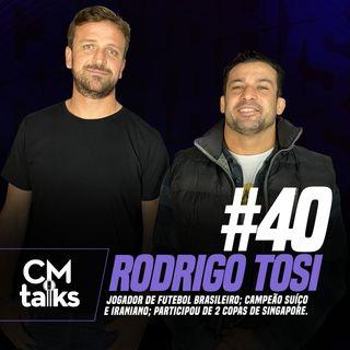 Rodrigo Tosi - CMTalks #40