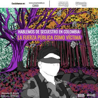 Hablemos de secuestro en Colombia: la fuerza pública como víctima