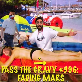Pass The Gravy #396: Fading Mars