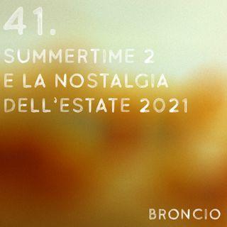 41 - Summertime 2 e la nostalgia dell'estate 2021