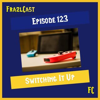 FC 123: Switching It Up