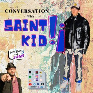 A Conversation With SAINT KID