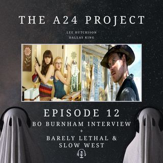 Episode 12 - Bo Burnham Interview + Barely Lethal & Slow West