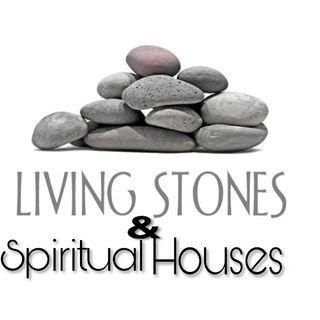 Living Stones & Spiritual Houses pt2