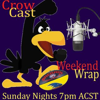 Crow Cast - Weekend Wrap