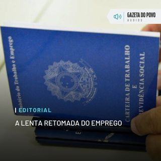 Editorial: A lenta retomada do emprego
