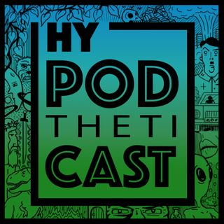 HyPODthetiCAST # 2