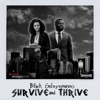 """New Podcast Alert: Introducing """"Black Entrepreneurs Survive And Thrive"""""""