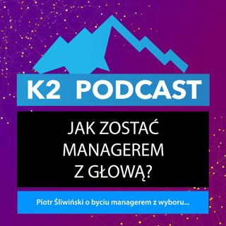 34 - Jak zostać managerem z głową?
